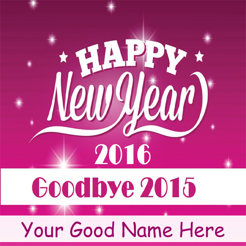 Goodbye 2015 And New Year 2016 Wishes Name Pics