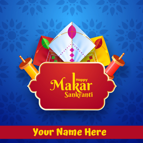 Write Name On Happy Makar Sankranti Wishes Pics