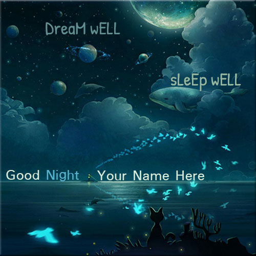Dream Well Sleep Well Good Night Greetings Name Pics