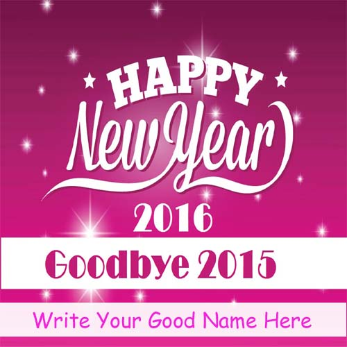 Goodbye 2015 Happy New Year 2016 Wishes Best Name Pics