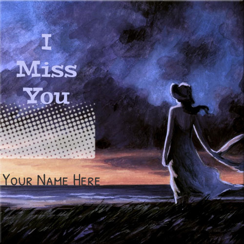 Print Name On I Miss You Loneliness Girl Picture
