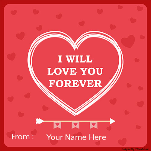 Generate I Will Love You Forever Picture With Good Name