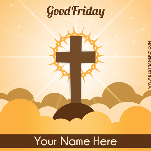 Good Friday 2018 Holy Cross Greeting With Name