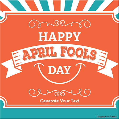Generate Happy April Fools Day Celebration Name Pics
