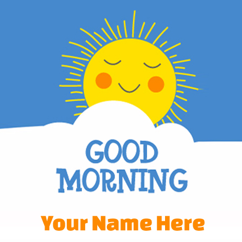 Good Morning Sunrise Greeting With Your Name