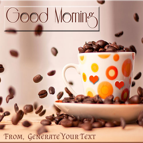 Create Good Morning Coffee Mug Pics With Custom Name