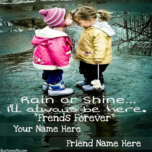 Write Your Name On Best Friends Rain Picture